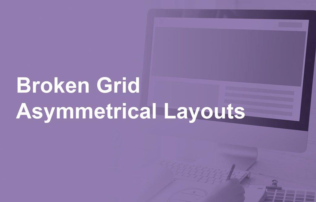 Broken Grid/Asymmetrical Layouts width=