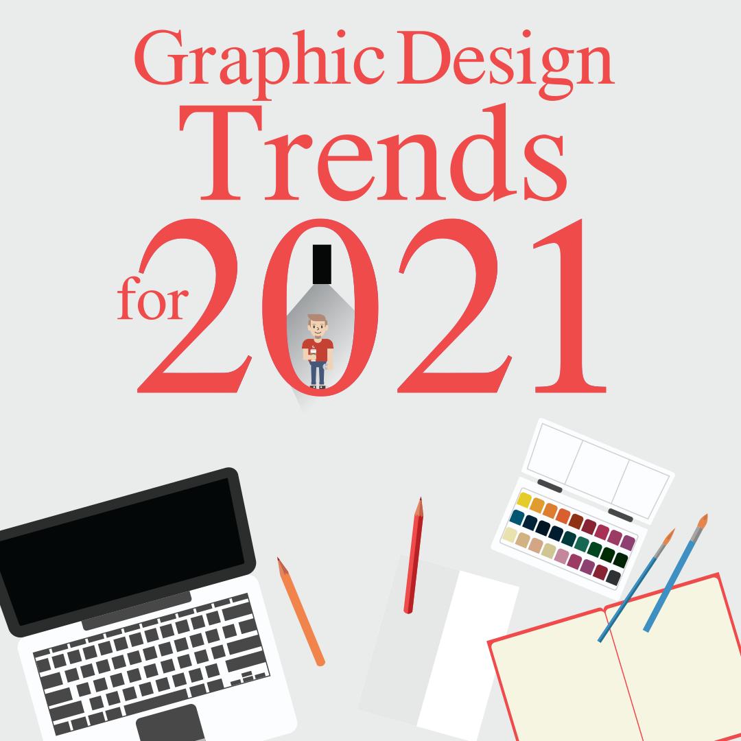 Graphic Design Trends of 2021 | Atlanta Graphic Design Web Studio Prints